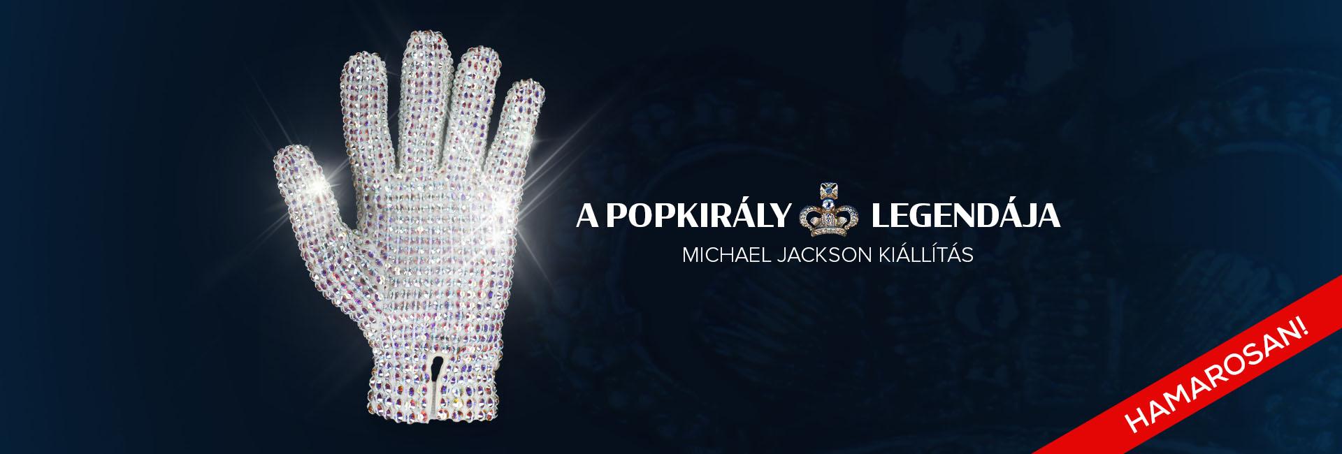 A Popkirály Legendája - Michael Jackson Kiállítás Budapesten